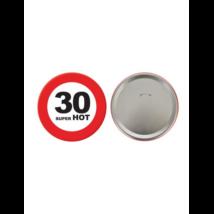 Behajtani tilos kitűző 30.születésnapra 15cm
