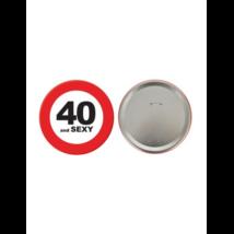 Behajtani tilos kitűző 40.születésnapra 15cm
