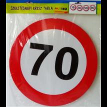 Lépd át a határt tábla 70. születésnapra, 40 cm